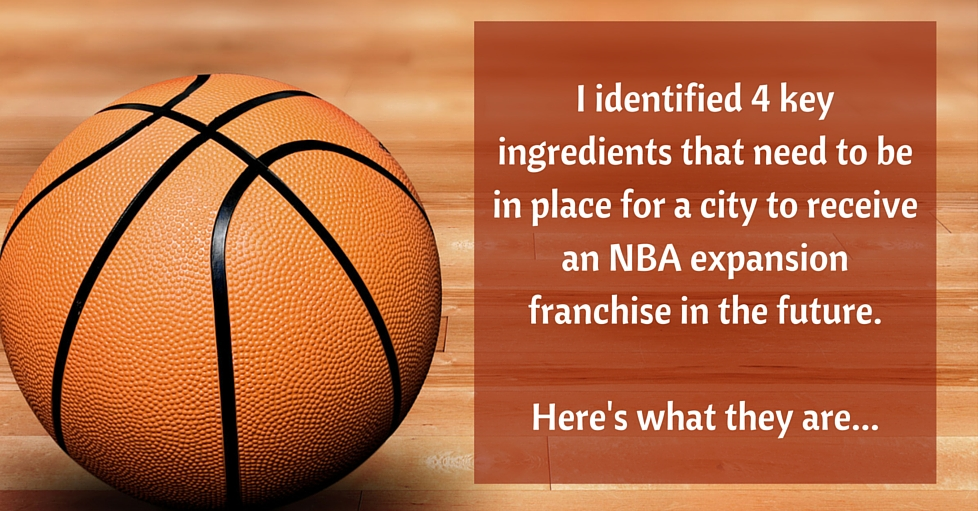 NBA Expansion: 4 Necessary Ingredients