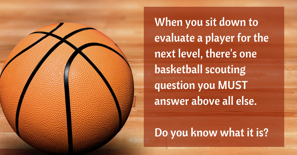 The basketball scouting question you need to answer
